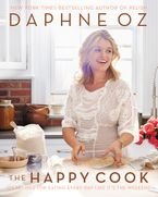 The Happy Cook Hardcover  by Daphne Oz
