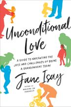 Unconditional Love Hardcover  by Jane Isay