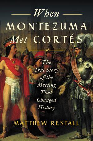 When Montezuma Met Cortes book image