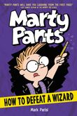marty-pants-3-how-to-defeat-a-wizard