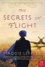 The Secrets of Flight Paperback  by Maggie Leffler