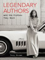 Legendary Authors and the Clothes They Wore Hardcover  by Terry Newman