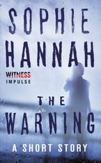 The Warning Paperback  by Sophie Hannah