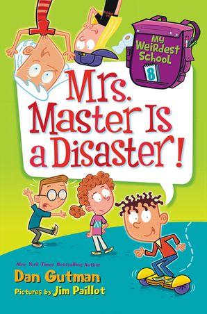 My Weirdest School #8: Mrs  Master Is a Disaster! - Dan