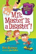 My Weirdest School #8: Mrs. Master Is a Disaster! - Dan Gutman