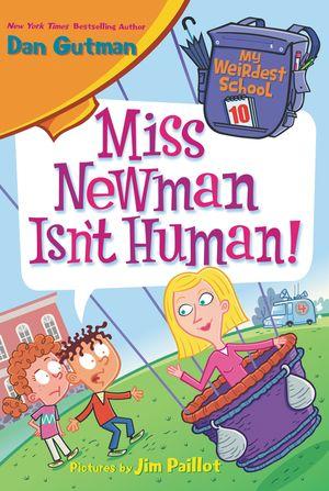 My Weirdest School #10: Miss Newman Isn't Human! book image