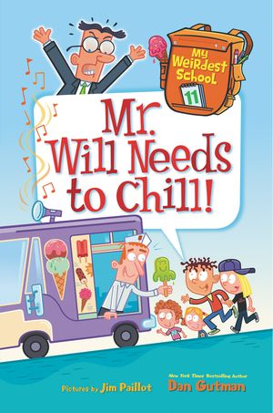 My Weirdest School #11: Mr. Will Needs to Chill! book image