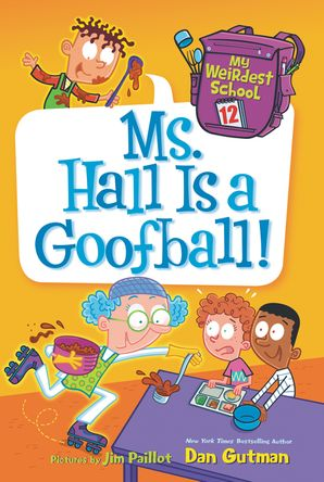 My Weirdest School #12: Ms. Hall Is a Goofball! (My Weirdest School 12) Paperback  by Dan Gutman