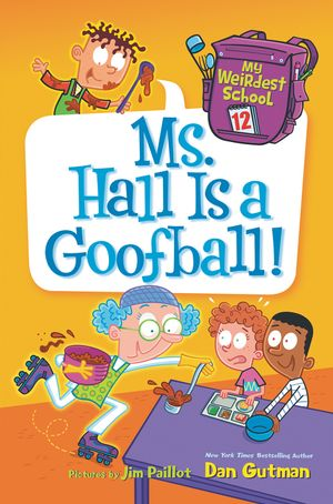 My Weirdest School #12: Ms. Hall Is a Goofball! book image