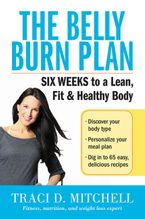 The Belly Burn Plan Paperback  by Traci D. Mitchell