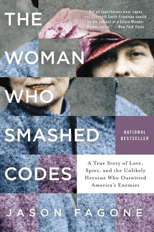 The woman who smashed codes jason fagone hardcover the woman who smashed codes fandeluxe Image collections