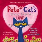 Pete the Cat's Groovy Guide to Love Hardcover  by James Dean