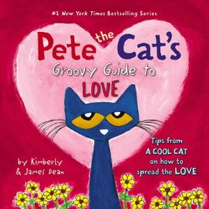 Pete the Cat's Groovy Guide to Love book image