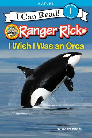 Ranger Rick: I Wish I Was an Orca book image
