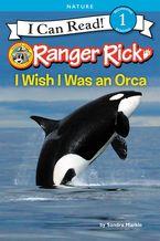 Ranger Rick: I Wish I Was an Orca