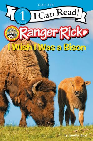 Ranger Rick: I Wish I Was a Bison (I Can Read Level 1) Paperback  by