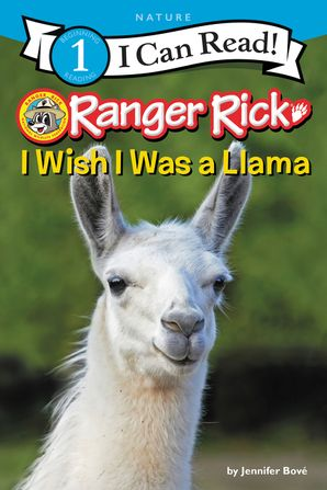 Ranger Rick: I Wish I Was a Llama (I Can Read Level 1) Paperback  by Jennifer Bové