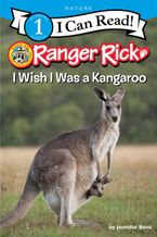 Ranger Rick: I Wish I Was a Kangaroo Hardcover  by Jennifer Bové