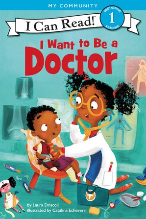 I Want to Be a Doctor Paperback  by Laura Driscoll