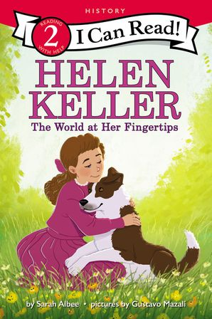Helen Keller: The World at Her Fingertips (I Can Read Level 2) Paperback  by