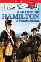 alexander-hamilton-a-plan-for-america
