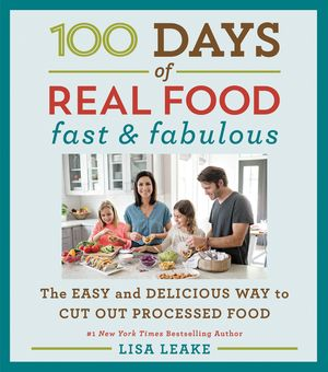 100 Days of Real Food: Fast & Fabulous book image