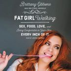 Fat Girl Walking Downloadable audio file UBR by Brittany Gibbons