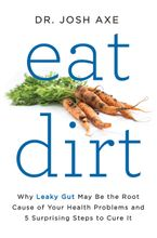 Eat Dirt Hardcover  by Josh Axe