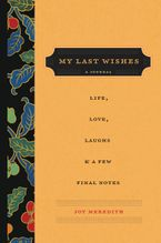 My Last Wishes Paperback  by Joy Meredith