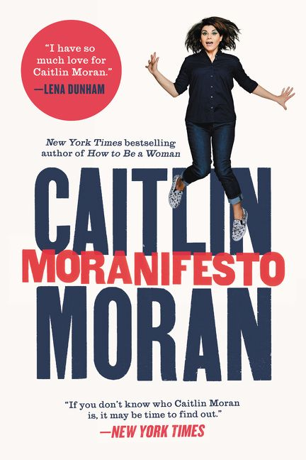 Caitlin Moran How To Be A Woman Pdf