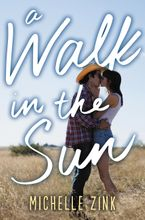 A Walk in the Sun Hardcover  by Michelle Zink