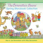 The Berenstain Bears Spring Storybook Collection Hardcover  by Jan & Mike Berenstain