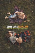 Gem & Dixie Hardcover  by Sara Zarr