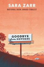 Goodbye from Nowhere Hardcover  by Sara Zarr