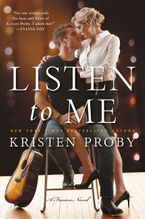 Listen To Me Paperback  by Kristen Proby