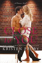 Close to You Paperback  by Kristen Proby