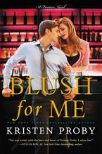 Blush for Me Paperback  by Kristen Proby