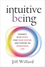 Intuitive Being Hardcover  by Jill Willard