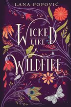 Wicked Like a Wildfire Hardcover  by Lana Popovic