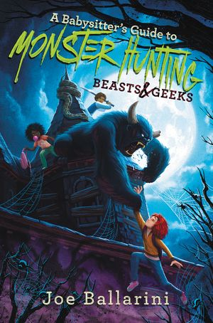 A Babysitter's Guide to Monster Hunting #2: Beasts & Geeks book image
