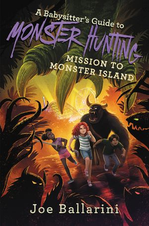 A Babysitter's Guide to Monster Hunting #3: Mission to Monster Island book image