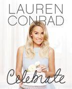 Lauren Conrad Celebrate Hardcover  by Lauren Conrad