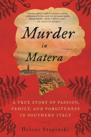 Murder In Matera: A True Story of Passion, Family, and Forgiveness in Southern Italy