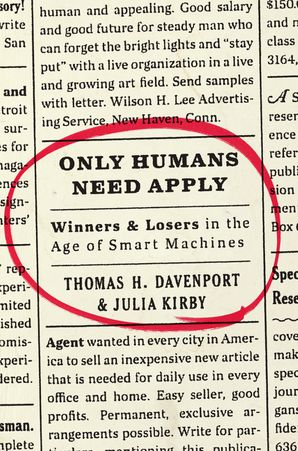 Only Humans Need Apply - Thomas H  Davenport - Hardcover