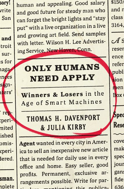 Book cover image: Only Humans Need Apply: Winners and Losers in the Age of Smart Machines