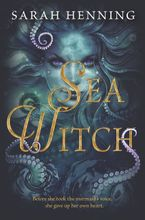 Sea Witch Hardcover  by Sarah Henning
