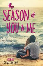 The Season of You & Me Hardcover  by Robin Constantine