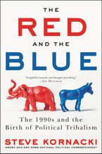 The Red and the Blue Hardcover  by Steve Kornacki