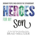 Heroes for My Son Hardcover  by Brad Meltzer