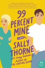 99 Percent Mine Paperback  by Sally Thorne